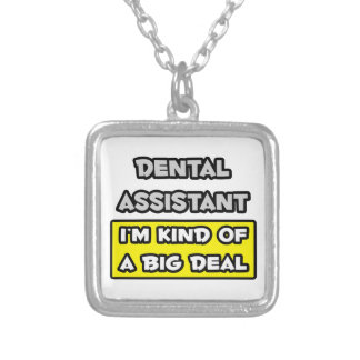 Dental Assistant .. I'm Kind of a Big Deal Silver Plated Necklace
