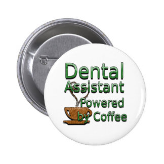 Dental Assistant Powered by Coffee 2 Inch Round Button