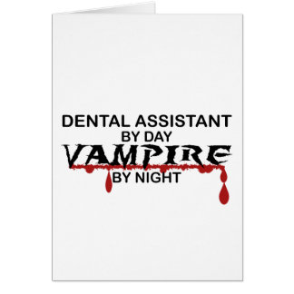 Dental Assistant Vampire by Night Card