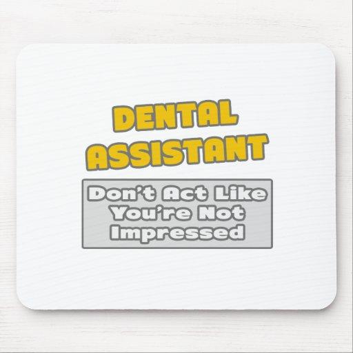 Dental Assistant .. You're Impressed Mousepad
