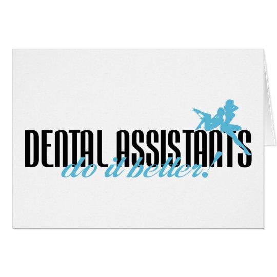 Dental Assistants Do It Better! Card