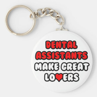 Dental Assistants Make Great Lovers Keychain