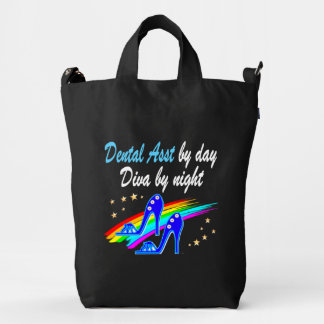 DENTAL ASST BY DAY, DIVA BY NIGHT DUCK BAG