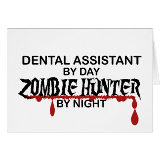 Dental Asst Zombie Hunter Card