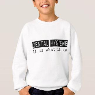 Dental Hygiene It Is Sweatshirt