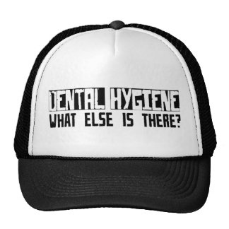 Dental Hygiene What Else Is There? Hat