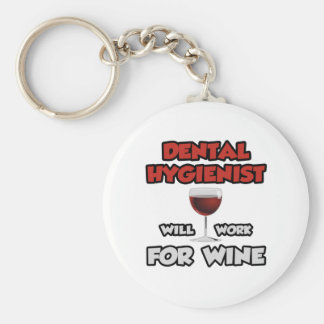 Dental Hygienist ... Will Work For Wine Keychain