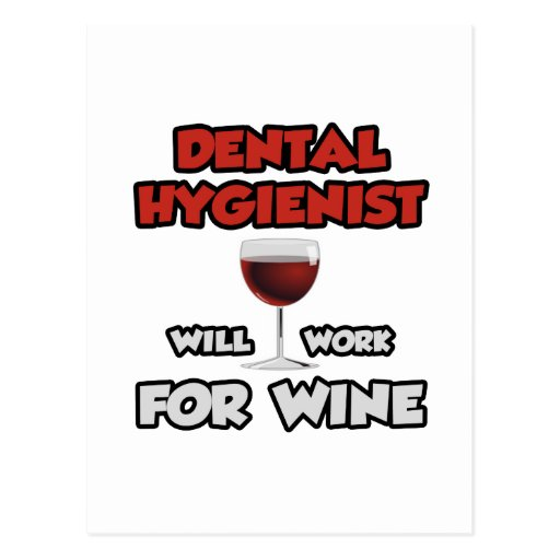 Dental Hygienist ... Will Work For Wine Postcard