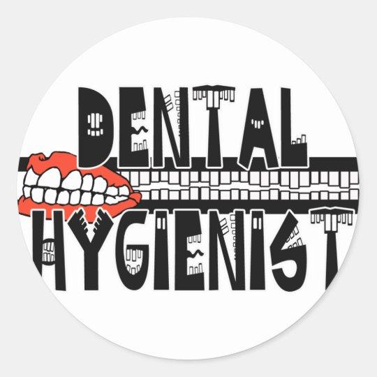 Dental Hygienist with TEETH! Classic Round Sticker