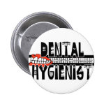 Dental Hygienist with TEETH! Pinback Buttons