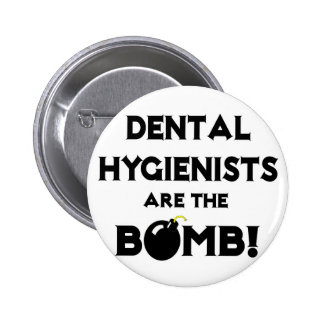 Dental Hygienists Are The Bomb! Button