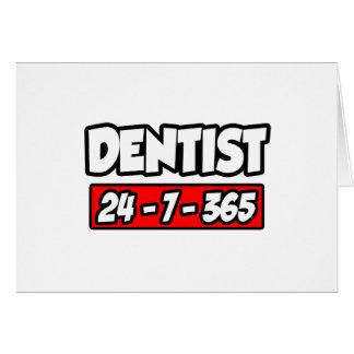 Dentist 24-7-365 greeting card