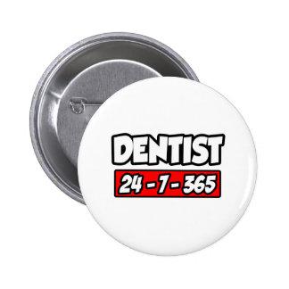 Dentist 24-7-365 pin