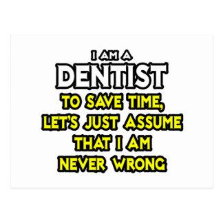 Dentist...Assume I Am Never Wrong Postcard
