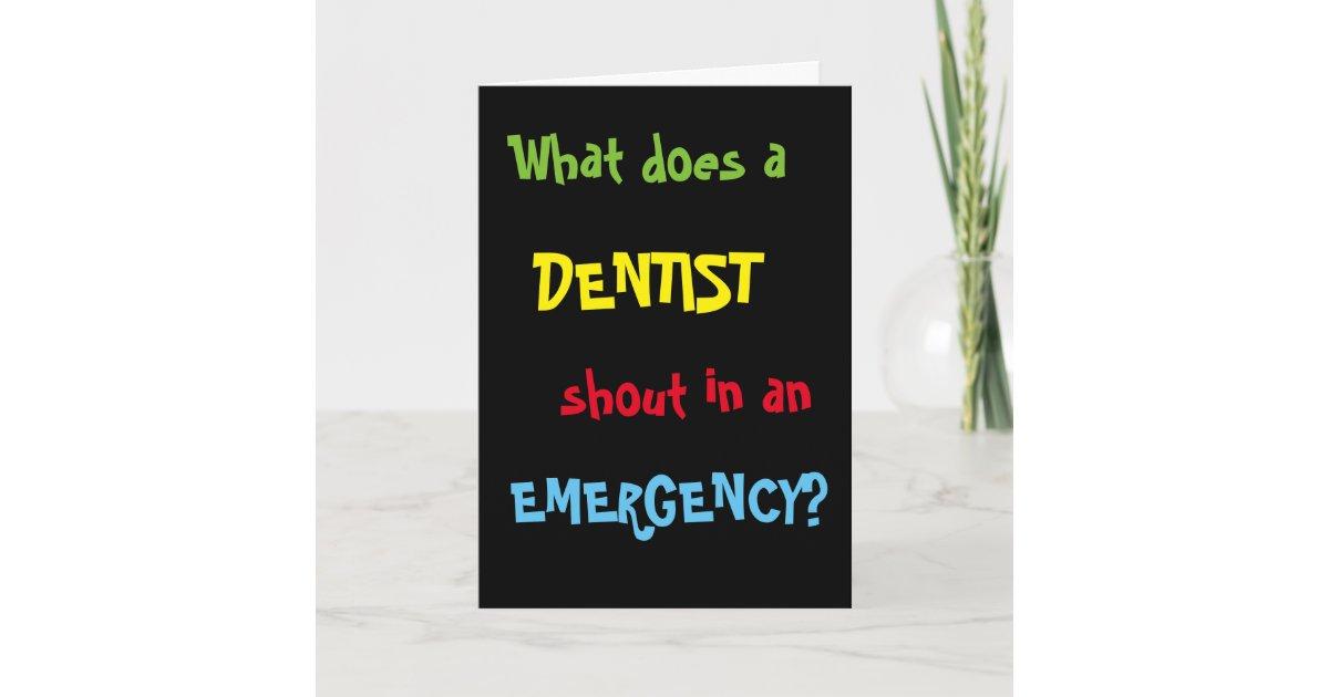 Dentist Birthday Funny Dental Joke Card Zazzle Com