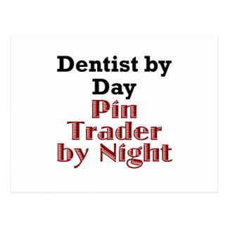 Dentist by Day Pin Trader by Night Postcard