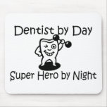 Dentist By Day Suup Hero By Night Mouse Pads