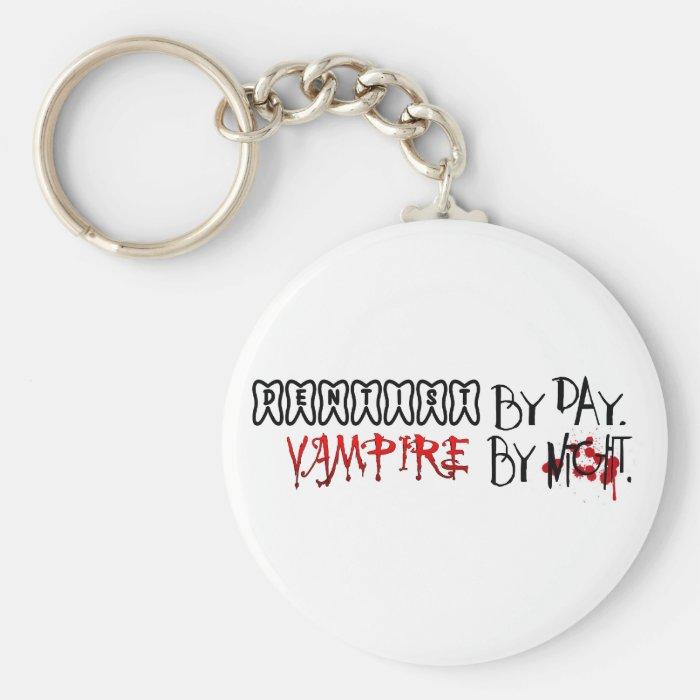 Dentist by day, Vampire by night Keychain