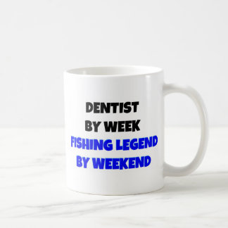 Dentist by Week Fishing Legend By Weekend Classic White Coffee Mug
