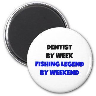 Dentist by Week Fishing Legend By Weekend 2 Inch Round Magnet