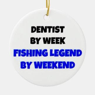 Dentist by Week Fishing Legend by Weekend Ornaments