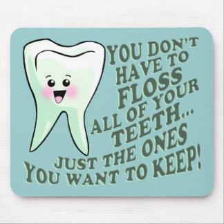 Dentist Dental Hygienist Humor Mouse Pad