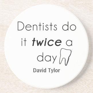 Dentist Do it! Coaster