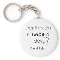 Dentist Do it! Keychain