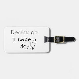 Dentist Do it! Luggage Tag