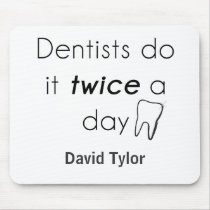 Dentist Do it! Mouse Pad