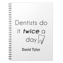 Dentist Do it! Notebook