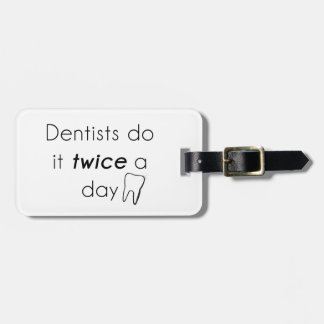 Dentist Do it! Travel Bag Tags