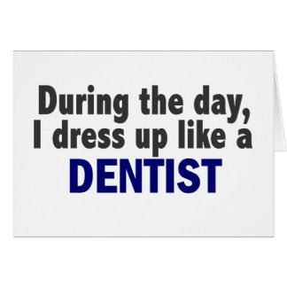 Dentist During The Day Card