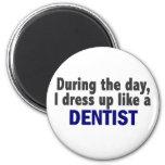 Dentist During The Day Fridge Magnets