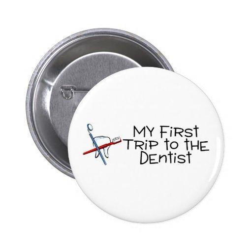Dentist My First Trip To The Dentist Pinback Button