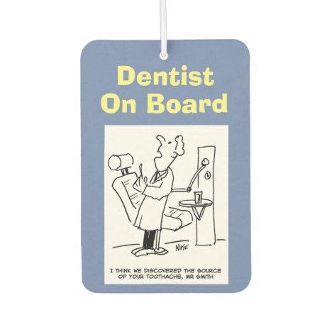 Dentist on board. Funny cartoon about Dentists. Car Air Freshener