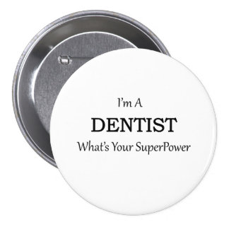 DENTIST PINBACK BUTTON