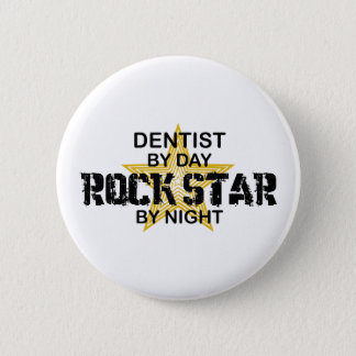 Dentist Rock Star by Night Pinback Button