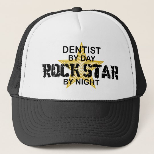 Dentist Rock Star by Night Trucker Hat