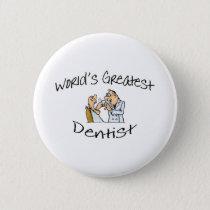 Dentist Worlds Greatest Pinback Button