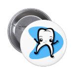 Dentista del botón pin redondo de 2 pulgadas