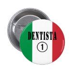 Dentistas italianos: Uno de Dentista Numero Pin Redondo De 2 Pulgadas