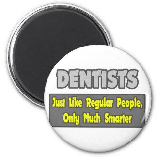 Dentistas… más elegantes imán para frigorífico
