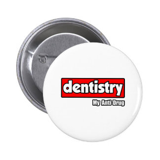 Dentistry...My Anti-Drug 2 Inch Round Button
