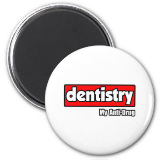Dentistry...My Anti-Drug 2 Inch Round Magnet