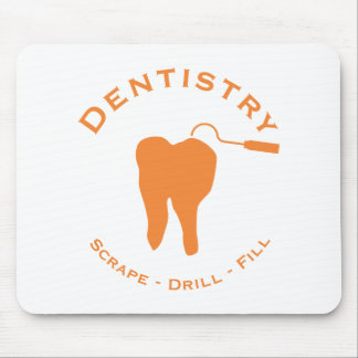 Dentistry - Scrape, Drill, Fill Mouse Pad