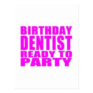 Dentists : Birthday Dentist Ready to Party Postcard