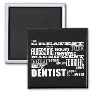 Dentists Birthdays Christmas : Greatest Dentist 2 Inch Square Magnet