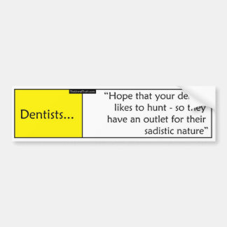 Dentists Bumper Sticker