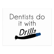 Dentists Do it with drills Postcard